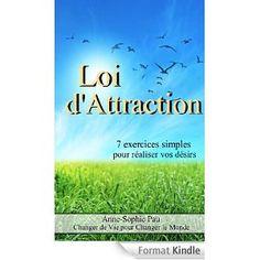 EUR 0.89  Loi d'attraction : 7 exercices simples pour réaliser vos désirs - Nouvelle édition ! + 3 exercices !