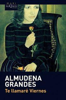 """Almudena Grandes: """"Te llamaré Viernes"""" 1991.."""