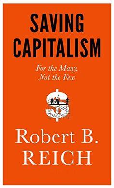 Saving Capitalism: For the Many, Not the Few von Robert B. Reich http://www.amazon.de/dp/0385350570/ref=cm_sw_r_pi_dp_Cl85wb1ZQB5MN