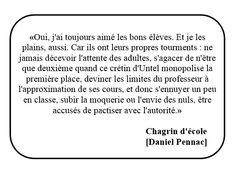 #citation #Daniel Pennac #Chagrin d'école