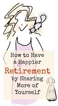 Looking for a joyful and meaningful retirement? Learn more about how to have a happier retirement by sharing more of yourself. Retirement Strategies, Retirement Advice, Happy Retirement, Retirement Cards, Retirement Planning, Retirement Countdown, Financial Stress, Financial Tips, Tips
