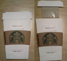 "Teacher appreciation ...  ""thanks a latte"" starbucks gift card holder made with card stock & starbucks coffee sleeve"