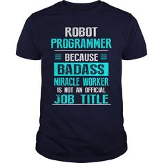 ROBOT PROGRAMMER T-Shirts, Hoodies. BUY IT NOW ==► https://www.sunfrog.com/LifeStyle/ROBOT-PROGRAMMER-Navy-Blue-Guys.html?id=41382