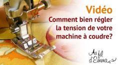Comment bien régler la tension de votre machine à coudre? Des explications claires en vidéo.
