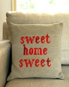 Free tut on purl bee. Cross stitch on crochet fabric. Whit's Knits: Sweet Home Sweet Pillow - The Purl Bee - Knitting Crochet Sewing Embroidery Crafts Patterns and Ideas! Crochet Pillow Pattern, Crochet Fabric, Crochet Cushions, Crochet Home, Free Crochet, Crochet Patterns, Pillow Patterns, Crochet Blocks, Afghan Patterns