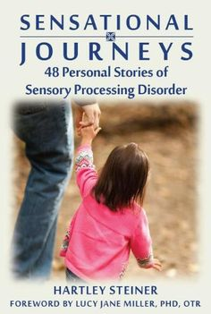 Sensational Journeys: 48 Personal Stories of Sensory Processing Disorder-book with description from The Sensory Spectrum. Pinned by SOS Inc. Resources. Follow all our boards at pinterest.com/sostherapy/ for therapy resources.