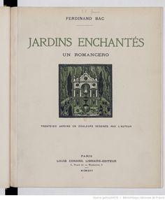 Ferdinand Bac, Jardins enchantés. Un Romancero. Avec 36 jardins en couleurs de l'auteur, éditions Louis Conard, 1925