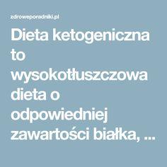 Dieta ketogeniczna to wysokotłuszczowa dieta o odpowiedniej zawartości białka, o niskiej zawartości węglowodanów, która w medycynie stosowana jest głównie w leczeniu trudnej do opanowania (opornej) epilepsji u dzieci. Dieta zmusza organizm do spalania tłuszczów, a nie węglowodanów.