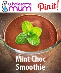 Mint Choc Smoothie - Wholesome Mum