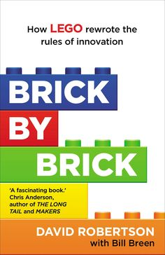 Image result for brick by brick how lego rewrote the rules of innovation