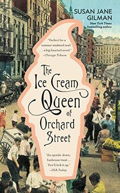 The Ice Cream Queen of Orchard Street: A Novel by Susan Jane Gilman http://www.amazon.com/dp/B00FPQCTXU/ref=cm_sw_r_pi_dp_DmZvwb0WPQ0WE
