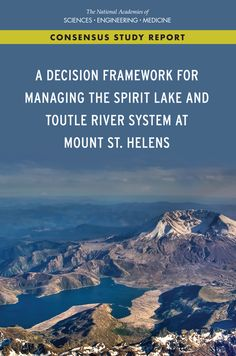A Decision Framework for Managing the Spirit Lake and Toutle River System at Mount St. Environmental Studies, National Academy, Academy Of Sciences, Catalog, Medicine, Engineering, Spirit, Pdf, Study
