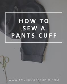 How to Sew a Permanent Cuff Pants Hem – Amy Nicole Studio Sewing Patterns Free, Sewing Tutorials, Sewing Tips, Sewing Ideas, How To Hem Pants, How To Cuff Pants, Pants Tutorial, Sewing Machine Projects, Sewing To Sell