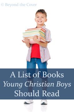 A List of Books Young Christian Boys Should Read | www.beyondthecoverblog.com