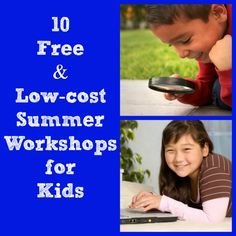 10 Free & Low-Cost Kids Workshops and Clinics for Summer Fun - fun ways to keep the kids creative, exploring and learning this summer!