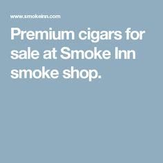 Premium cigars for sale at Smoke Inn smoke shop.