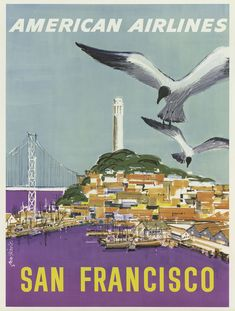 American Airlines San Francisco Tourism Poster by John A. Fernie - http://retrographik.com/american-airlines-san-francisco-tourism-poster-by-john-a-fernie/ - American Airlines, Poster, san francisco, seagulls, tourism, travel, vintage