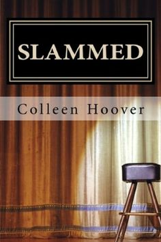 Slammed by Colleen Hoover. Just gone done with this one. Really enjoyed it. Pretty unpredictable. It'll make you laugh, it'll make you cry, it'll make you think.