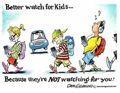 """""""Better watch for kids... because they're NOT watching for you!"""" - Dave Granlund"""