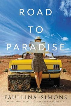 "Read ""Road to Paradise A Novel"" by Paullina Simons available from Rakuten Kobo. Love, passion, and friendship collide on the road trip of a lifetime in this breathtaking novel from Paullina Simons, in. Yellow Mustang, Mysterious Girl Names, Documentary Film, Library Books, Book Authors, Book Cover Design, Book Publishing, Great Books, So Little Time"
