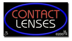 "Contact Lenses Neon Sign - 20"" x 37""-ANS1500-5318  37"" Wide x 20"" Tall x 3"" Deep  Flashing Border ""ON/OFF"" switch  Sign is mounted on an unbreakable black or clear Lexan backing  110 volt U.L. listed transformer fits into a standard outlet  Hanging hardware & chain included  6' Power cord with standard transformer  For indoor use only  1 Year Warranty on electrical components  1 Year Warranty on standard transformers."