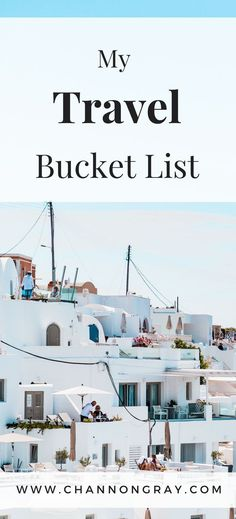 Live life to the absolute max and complete this travel bucket list before you die. It contains top destinations that are a must-see in the world of travel, instagram and blogging - www.channongray.com // heythereChannon #travelblogger #travel