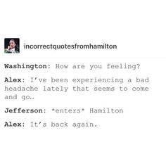 Jefferson is the cause of Hamilton's headache.: