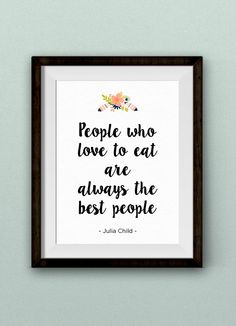Peple who love to eat are always the best people
