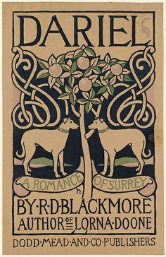 """≈ Beautiful Antique Books ≈ Richard Doddridge (R.) Blackmore 1897 """"Dariel, A Romance of Surrey"""" Book Cover Art, Book Cover Design, Book Design, Book Art, Vintage Book Covers, Vintage Books, Vintage Stuff, Belle Epoque, Illustration Art Nouveau"""