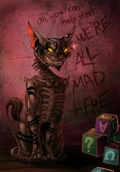 We're all mad here - evil Cheshire Cat