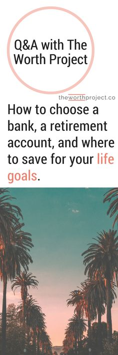 How to choose a bank, a retirement account, and where to put your money for your mid-term goals? It's all included in this month's reader questions post. Answers for helping achieving your goals. #retirement #goalsforlife #personalfinance30s #theworthproject #moneygoals