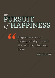 """""""Happiness is not having what you want. It's wanting what you have.""""  #Happiness #PursuitOfHappiness #picturequotes  View more #quotes on http://quotes-lover.com"""