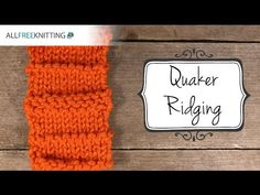 How to Knit the Quaker Ridging Stitch - YouTube