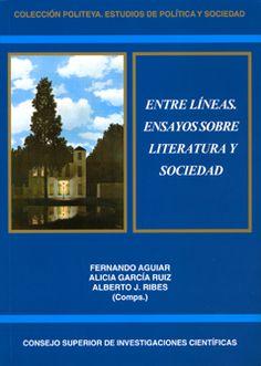 Entre líneas : ensayos sobre literatura y sociedad / [compilados por] Fernando Aguiar, Alicia García Ruiz y Alberto J. Ribes