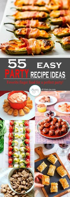 55 easy party recipe ideas. Favorite finger food to throw a perfect party including meatballs, wraps, wings, snacks, appetizers, and mini desserts. | www.all-thats-jas.com
