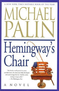 """Read """"Hemingway's Chair A Novel"""" by Michael Palin available from Rakuten Kobo. Martin Sproale is an assistant postmaster obsessed with Ernest Hemingway. Martin lives in a small English village, where. Used Books, Great Books, Books To Read, My Books, Michael Palin, New Edition, World Of Books, Ernest Hemingway, The Life"""