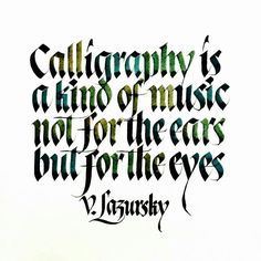 Calligraphy is a kind of music not for the ears but for the eyes . From a beautiful calligraphy work by __ Featured by Learning stuffs via: www.today __ by thedailytype Hand Lettering Fonts, Creative Lettering, Types Of Lettering, Brush Lettering, Lettering Design, Calligraphy Words, How To Write Calligraphy, Calligraphy Alphabet, Typography Letters