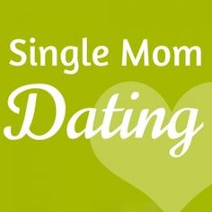 Single parent dating issues