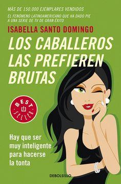 Biblioteca Del Éxito: Los Caballeros Las Prefieren Brutas - Isabella San...