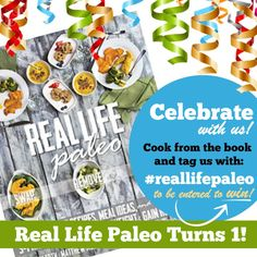 The Paleo Parents third book, Real Life Paleo, turns one and we take a look back at all the excitement this book brought over the last year PLUS a giveaway!