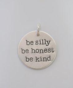 This Five Little Birds Jewelry Sterling Silver 'Be Silly, Be Honest, Be Kind' Charm by Five Little Birds Jewelry is perfect! #zulilyfinds