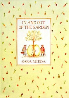 In and Out of the Garden by Midda, Sara (1981) Hardcover by Sara Midda http://www.amazon.com/dp/B00MXBEF1Y/ref=cm_sw_r_pi_dp_PKUlub08A5C0M