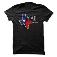 Yall Texas The Home T-Shirts, Hoodies. Check Price Now ==►…