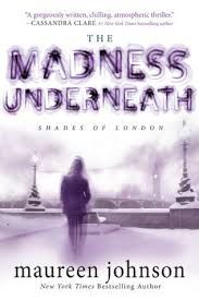 The Madness Underneath by Maureen Johnson; book in the Madness Underneath series Great Books, New Books, Books To Read, Books 2016, Up Book, Book Nerd, Books For Teens, Reading Levels, London