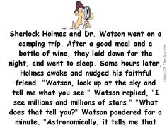 Sherlock Holmes and Dr Watson go Camping - clean, Jokes Positive Quotes For Life, Motivational Quotes For Life, Funny Long Jokes, Hilarious Jokes, Camping Jokes, Funny Camping, Camping Store, Camping Gear, Wine Jokes