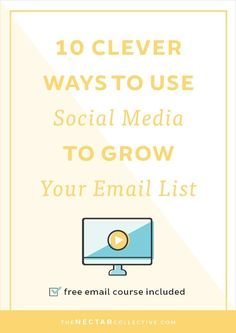 10 Clever Ways to Use Social Media to Grow Your Email List | social media tips | email marketing | list building