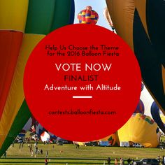 Help us choose the theme for the 2016 Balloon Fiesta! Today's Finalist Feature: Adventure with Altitude. We will be featuring a different finalist each day this week. Cast your vote here: http://goo.gl/CTSDLo ‪#‎BalloonFiesta‬
