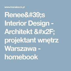 Renee's Interior Design - Architekt / projektant wnętrz Warszawa - homebook