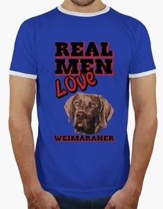 T-shirt Real Men Love Weimaraner
