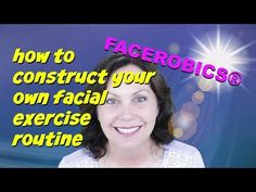 Create Your Own Full Face Exercise Routine | Full Facial Workout | FACEROBICS® Facial Exercise - YouTube